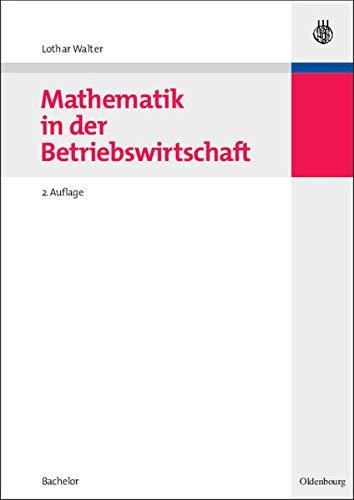 9783486588507: Mathematik in der Betriebswirtschaft