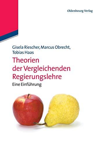 9783486589030: Theorien der Vergleichenden Regierungslehre: Eine Einführung