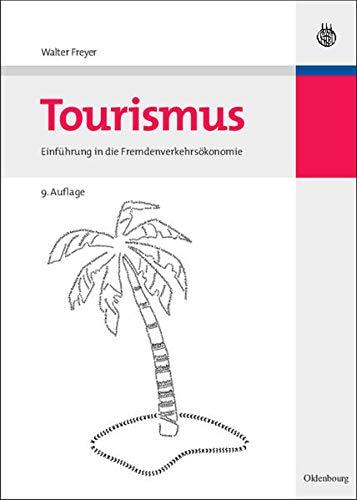 9783486589276: Tourismus: Einführung in die Fremdenverkehrsökonomie