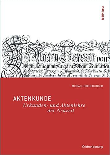 9783486589337: Aktenkunde: Urkunden- und Aktenlehre der Neuzeit