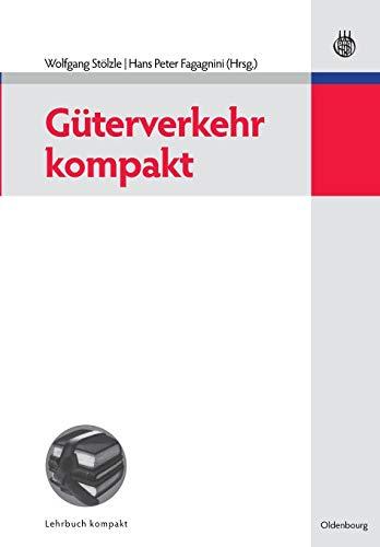 9783486590036: Guterverkehr Kompakt (Betriebswirtschaftslehre Kompakt) (German Edition)