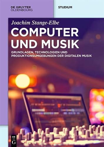 Computer Und Musik: Grundlagen, Technologien Und Produktionsumgebungen Der Digitalen Musik (de ...