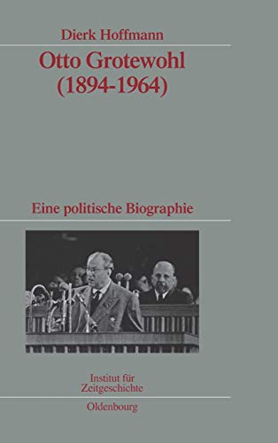 Otto Grotewohl (1894-1964): Dierk Hoffmann