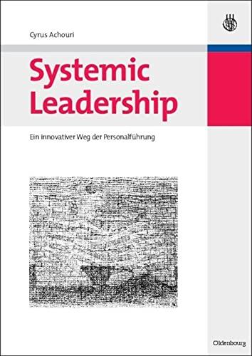 9783486590371: Systemic Leadership: Ein innovativer Weg der Personalführung