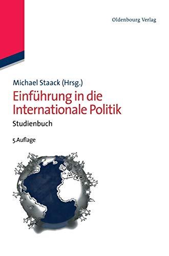 Einführung in die Internationale Politik: Michael Staack