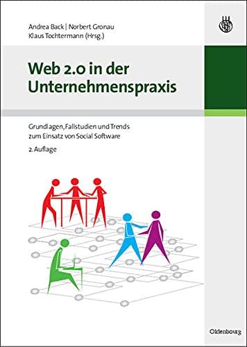 9783486591217: Web 2.0 in der Unternehmenspraxis : Grundlagen, Fallstudien und Trends zum Einsatz von Social-Software