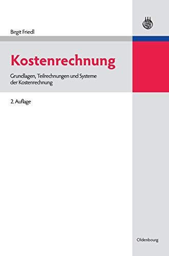 9783486591262: Kostenrechnung (Lehr- Und Handbucher Der Betriebswirtschaftslehre) (German Edition)