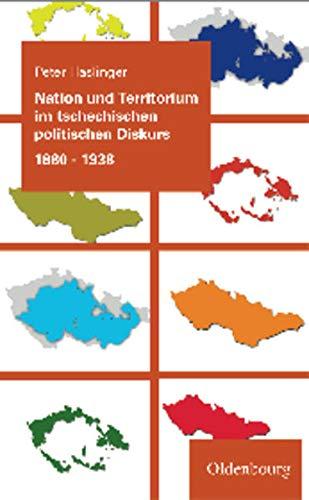 9783486591484: Nation und Territorium im tschechischen politischen Diskurs 1880-1938