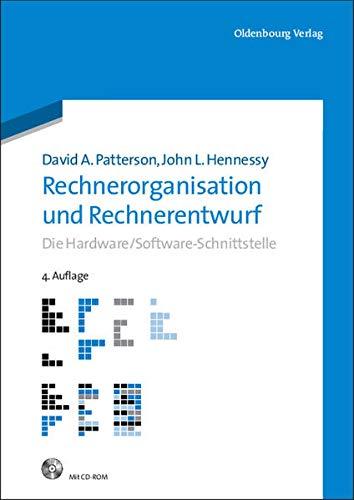 Rechnerorganisation und Rechnerentwurf: Die Hardware/Software-Schnittstelle - David Patterson; John LeRoy Hennessy