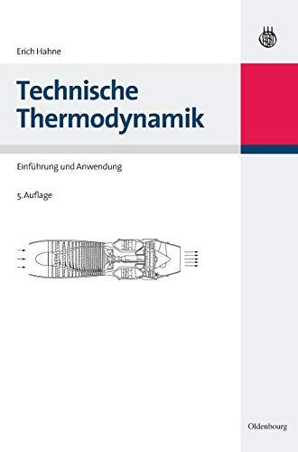 Technische Thermodynamik: Einführung und Anwendung: Hahne, Erich