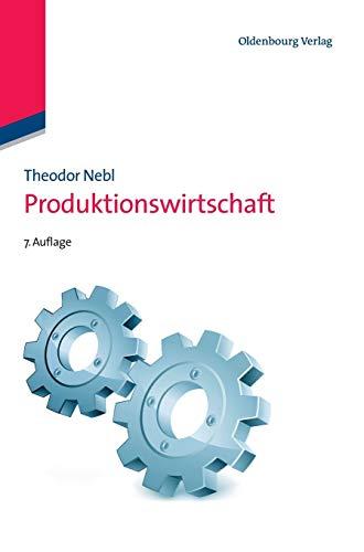 Produktionswirtschaft: Theodor Nebl