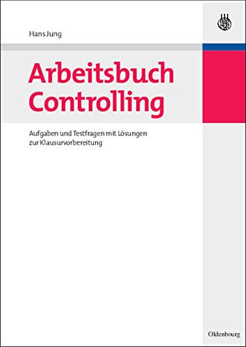 9783486596830: Arbeitsbuch Controlling: Aufgaben und Testfragen mit Lösungen zur Klausurvorbereitung
