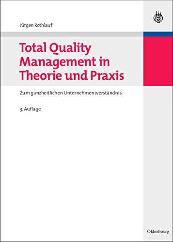 Total Quality Management in Theorie Und Praxis: Jurgen Rothlauf