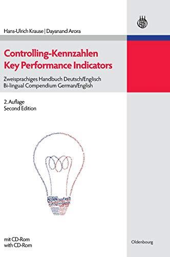 Controlling-Kennzahlen - Key Performance Indicators: Zweisprachiges Handbuch: Hans-Ulrich Krause