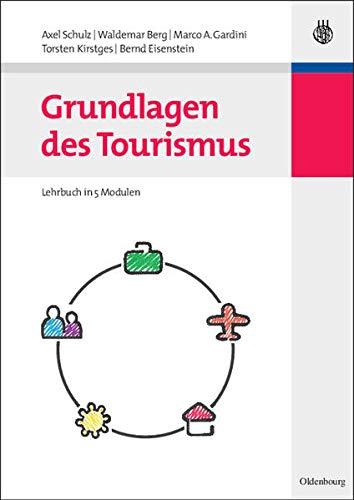 9783486597257: Grundlagen Des Tourismus: Lehrbuch in 5 Modulen