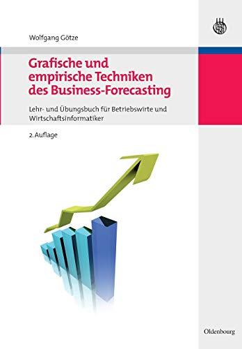 Grafische und empirische Techniken des Business-Forecasting: Wolfgang Götze