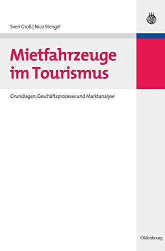 9783486597745: Mietfahrzeuge im Tourismus: Grundlagen, Geschäftsprozesse und Marktanalyse
