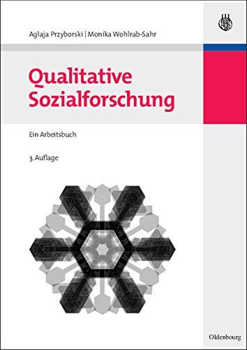 Qualitative Sozialforschung: Ein Arbeitsbuch - Aglaja Przyborski