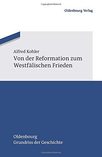 9783486598032: Von der Reformation zum Westfälischen Frieden (Oldenbourg Grundriss Der Geschichte)