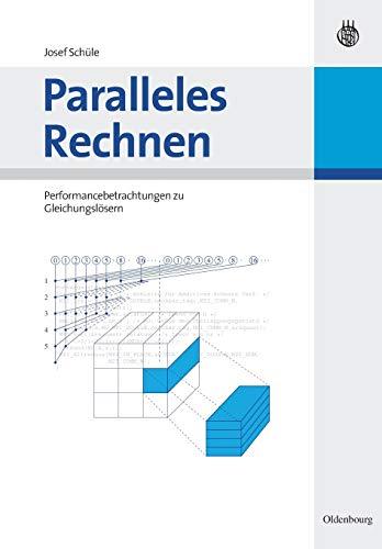 Paralleles Rechnen: Performancebetrachtungen Zu Gleichungsloesern (Paperback) - Josef Schüle