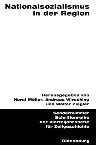 9783486645002: Nationalsozialismus in der Region (Schriftenreihe Der Vierteljahrshefte Für Zeitgeschichte Sondernummer) (German Edition)
