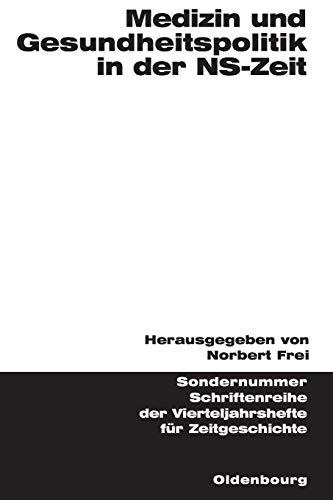 9783486645347: Medizin und Gesundheitspolitik in der NS-Zeit (Schriftenreihe Der Vierteljahrshefte Für Zeitgeschichte Sondernummer)