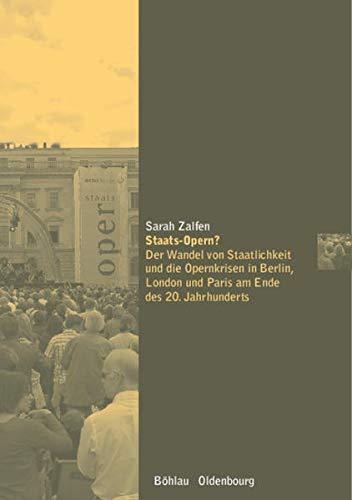 9783486703979: Staats-Opern?: Der Wandel von Staatlichkeit und die Opernkrisen in Berlin, London und Paris am Ende des 20. Jahrhunderts