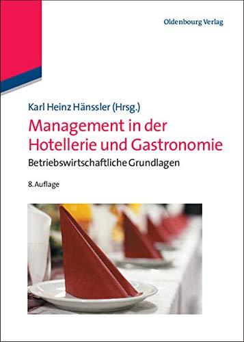 9783486704488: Management in Der Hotellerie Und Gastronomie: Betriebswirtschaftliche Grundlagen (German Edition)