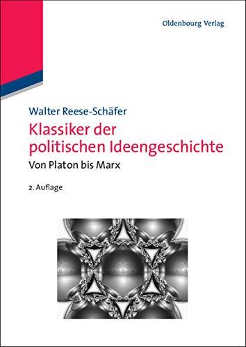 9783486704525: Klassiker der politischen Ideengeschichte: Von Platon bis Marx: Von Platon bis Marx (Lehr- Und Handbücher Der Politikwissenschaft)
