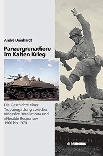 9783486704648: Panzergrenadiere: Eine Truppengattung Im Kalten Krieg - 1960 Bis 1970 (Sicherheitspolitik Und Streitkrafte Der Bundesrepublik Deutschland) (German Edition)