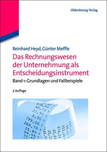9783486704655: Das Rechnungswesen Der Unternehmung Als Entscheidungsinstrument: Grundlagen Und Fallbeispiele (De Gruyter Studium) (German Edition)