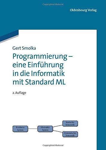 9783486705171: Programmierung - eine Einführung in die Informatik mit Standard ML (German Edition)