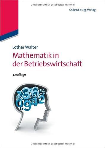 9783486705751: Mathematik in der Betriebswirtschaft