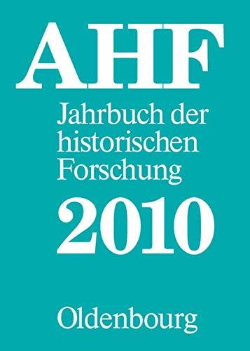 Berichtsjahr 2010: Arbeitsgemeinschaft historischer Forschungseinrichtungen in der Bundesrepublik ...