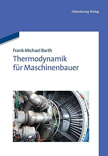 9783486707724: Thermodynamik für Maschinenbauer