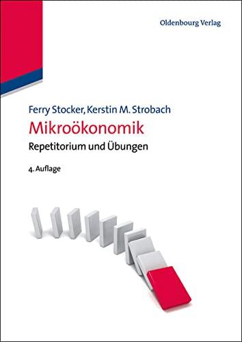 Mikroökonomik - Ferry Stocker (author), Kerstin M. Strobach (author)