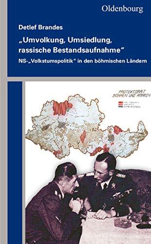 9783486712421: 34;Umvolkung, Umsiedlung, rassische Bestandsaufnahme34;: NS-34;Volkstumspolitik34; in den böhmischen Ländern