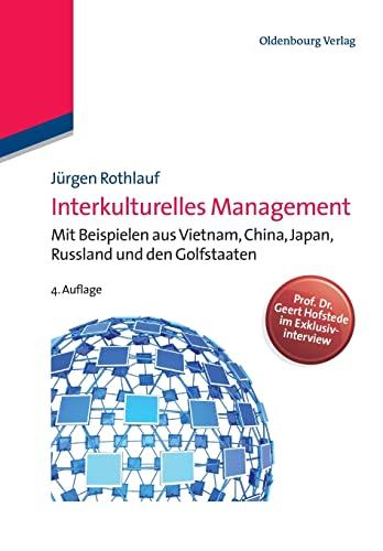 Interkulturelles Management: Mit Beispielen aus Vietnam, China,: Jürgen Rothlauf