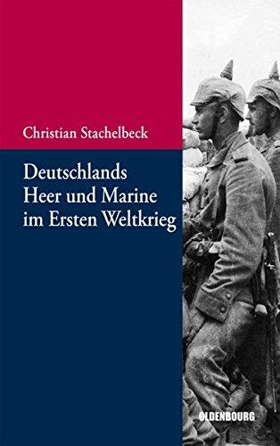 9783486712995: Deutschlands Heer und Marine im Ersten Weltkrieg (Beitrage Zur Militargeschichte)