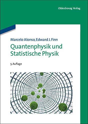 Quantenphysik und Statistische Physik: Marcelo Alonso (author),
