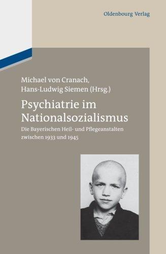 9783486714517: Psychiatrie im Nationalsozialismus: Die Bayerischen Heil und Pflegeanstalten zwischen 1933 und 1945: Die Bayerischen Heil- und Pflegeanstalten zwischen 1933 und 1945