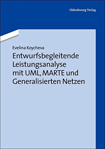 9783486715262: Entwurfsbegleitende Leistungsanalyse mit UML, MARTE und Generalisierten Netzen (German Edition)