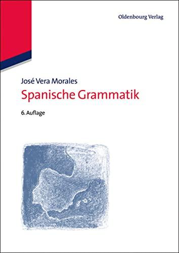Spanische Grammatik: Jos� Vera-Morales