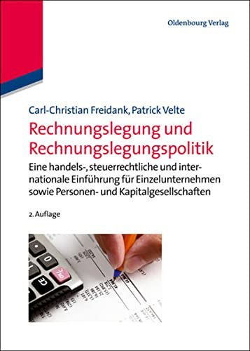 9783486718508: Rechnungslegung Und Rechnungslegungspolitik: Eine Handels-, Steuerrechtliche Und Internationale Einfuhrung Fur Einzelunternehmen Sowie Personen- Und Kapitalgesellschaften (German Edition)