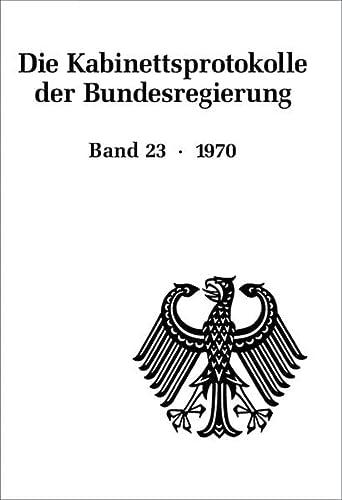 Die Kabinettsprotokolle der Bundesregierung 23. 1970: Michael Hollmann