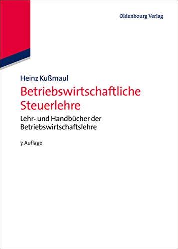 Betriebswirtschaftliche Steuerlehre: Heinz Kußmaul