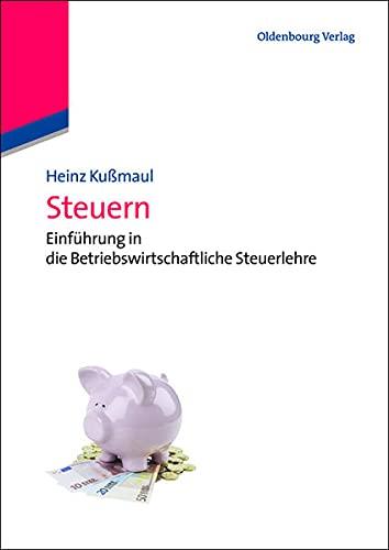 9783486721164: Steuern: Einführung In Die Betriebswirtschaftliche Steuerlehre (German Edition)