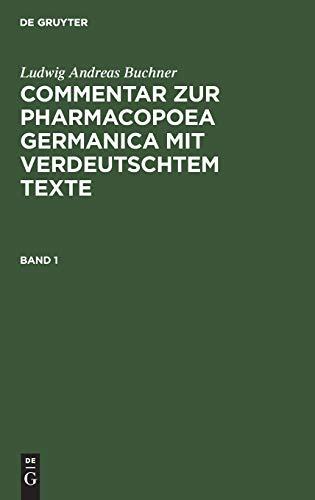 Ludwig Andreas Buchner: Commentar zur Pharmacopoea Germanica: Ludwig Andreas Buchner
