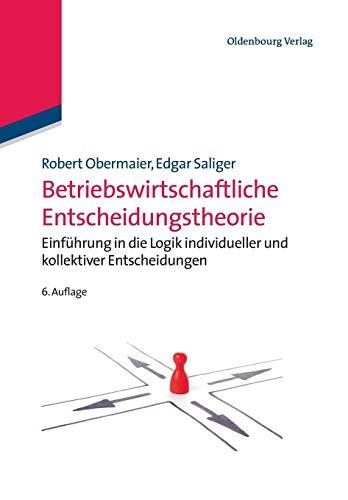 9783486727685: Betriebswirtschaftliche Entscheidungstheorie (German Edition)