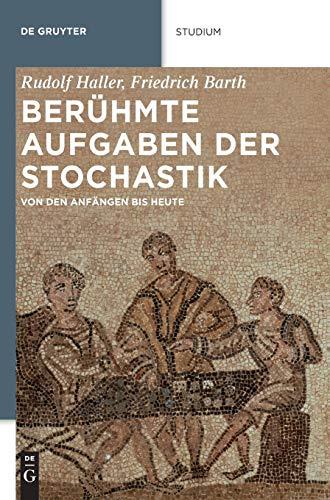 9783486728323: Beruhmte Aufgaben Der Stochastik: Von Den Anfangen Bis Heute (De Gruyter Studium)